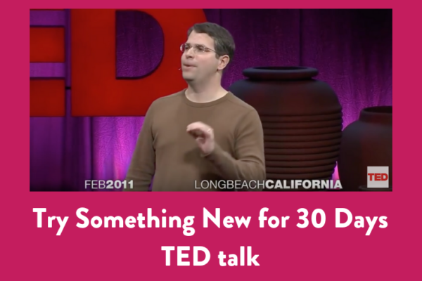 Try Something New for 30 Days TED talk